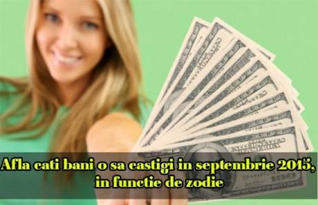 HOROSCOPUL BANILOR: Află câți bani o să câștigi în septembrie 2015, în funcție de zodie